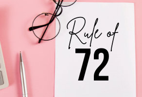 How Understanding the 'Rule of 72' Helps You Make Personal Finance Decisions