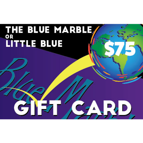 $75 Gift Card forThe Blue Marble or Little Blue