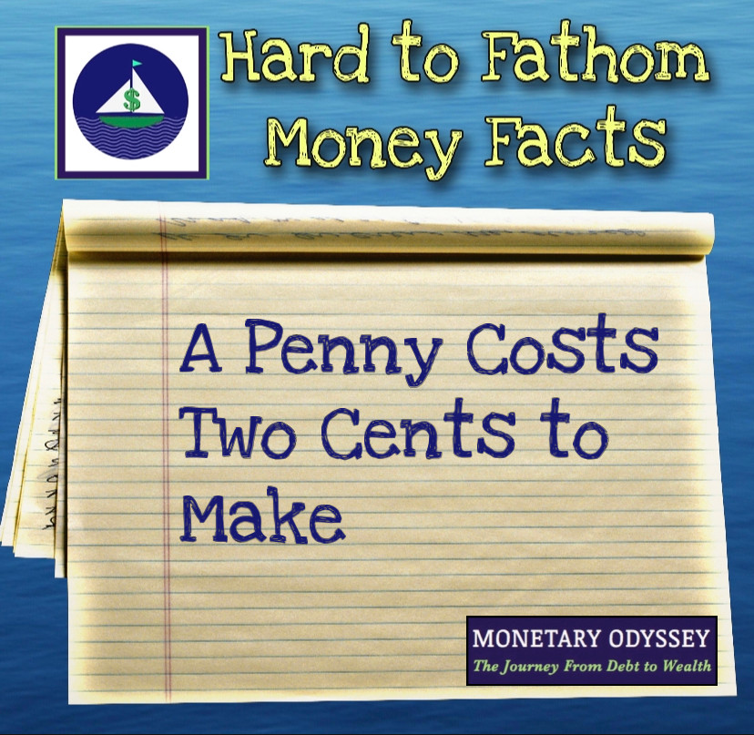 A Penny Costs Two Cents to Make