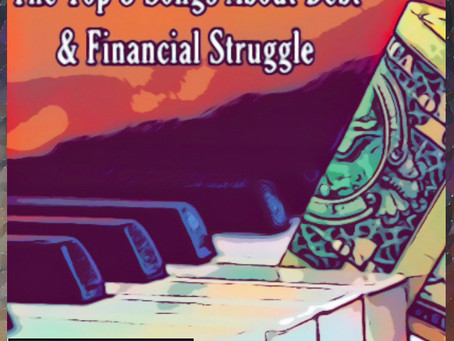 The Top 5 Songs About Debt & Financial Struggle