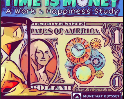 Time is Money: A Work & Happiness Study