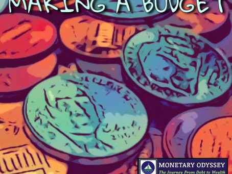 Making a Budget: First Step On The Road from Debt to Wealth