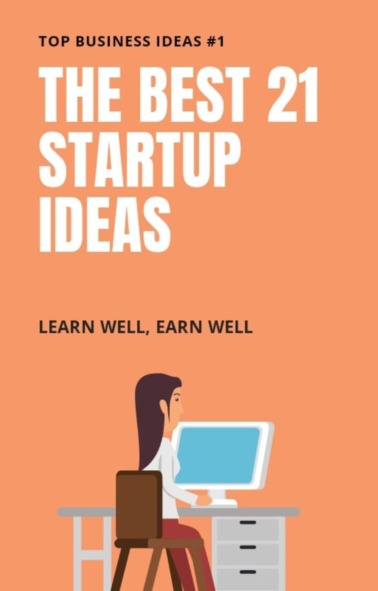 THE BEST 21 STARTUP IDEAS