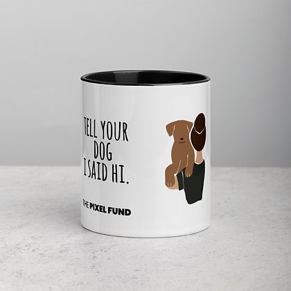 Tell your dog I said Hi Mug