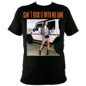 Can't Kick It With No Lame - 2 Colours Available
