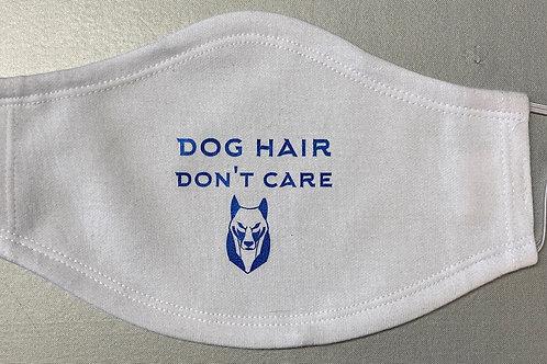 Dog Hair, Don't Care Face Mask