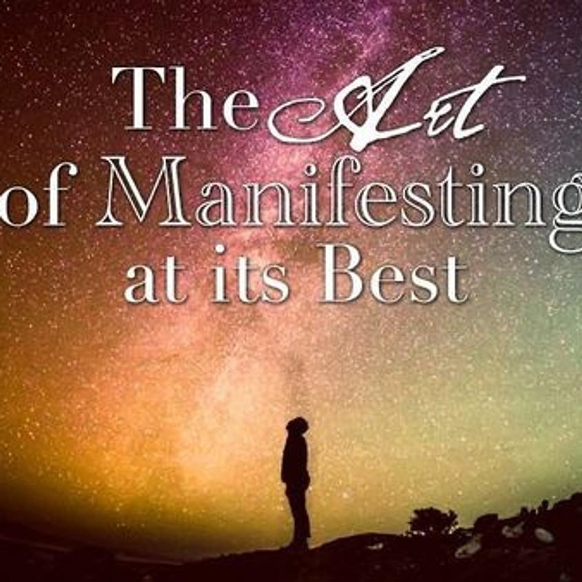 Manifestation! The Art of Manifesting!