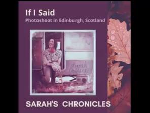 Sarah's Chronicles #16 - [If I Said]Photoshoot in Edinburgh, Scotland