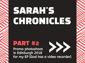 "Sarah's Chronicles #26 - Promo photoshoot in Edinburgh 2018 for my EP ""God has a video recorder"" PAR"