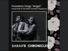 Sarah's Chronicles #3 - 'Freedom Sings' performed at The West Yorkshire Playhouse