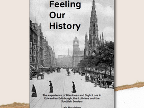 Chronicle #33-Feeling Our History:The Experience of Blindness and Sight Loss in Edwardian Edinburgh