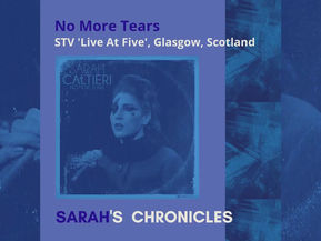 Sarah's Chronicles #2 - 'No More Tears' STV 'Live At Five' in Glasgow in June 2017
