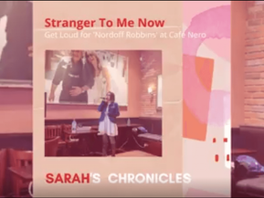 Sarah's Chronicles #5 - [Stranger To Me Now]Get Loud for 'Nordoff Robbins' at Cafe Nero in 2017