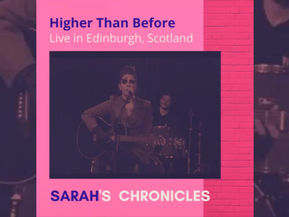 Sarah's Chronicles #1 - 'Higher Than Before' performed in Edinburgh in 2017