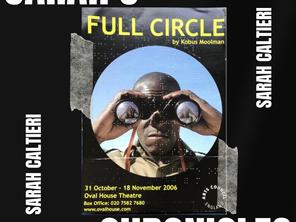 "Sarah's Chronicles #22 - ""Full Circle"" by Kobus Moolman, Oval House Theatre, London."