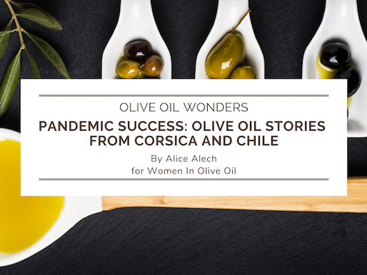 Pandemic Success: Olive Oil Stories from Corsica and Chile