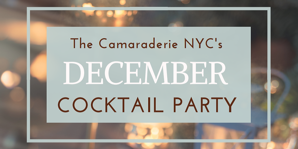 Members - The Camaraderie NYC's December Cocktail Party!