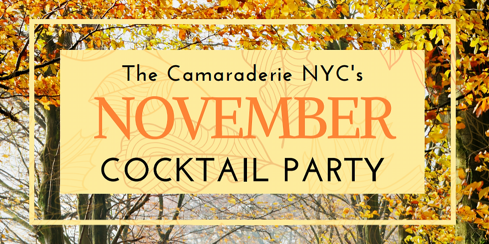 Members - The Camaraderie NYC's November Cocktail Party!