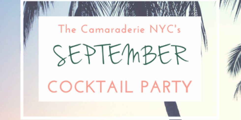 The Camaraderie NYC's September Cocktail Party!