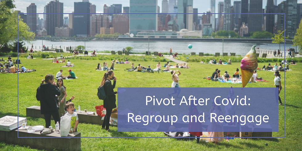 Pivot After Covid: Regroup and Reengage