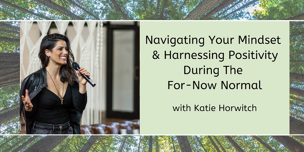 Remote Conversation Club: Navigating Your Mindset & Harnessing Positivity During The For-Now Normal