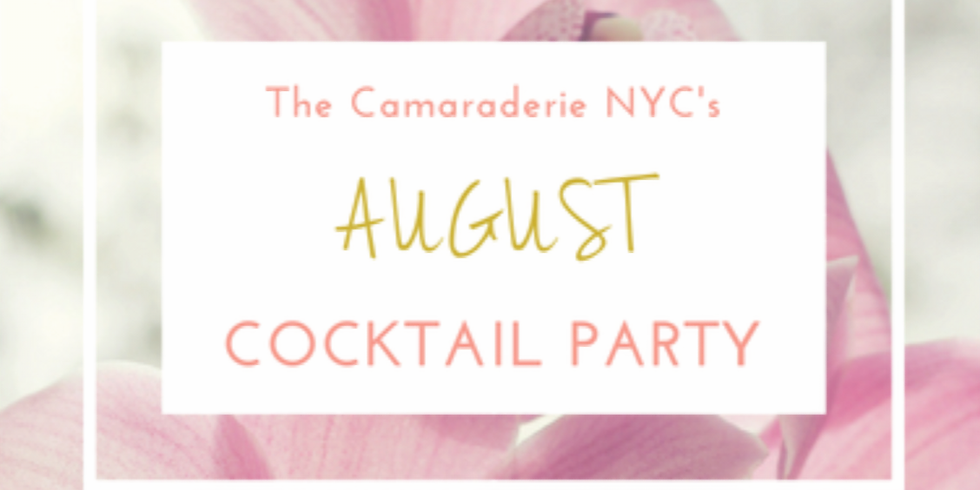 The Camaraderie NYC's August Cocktail Party!