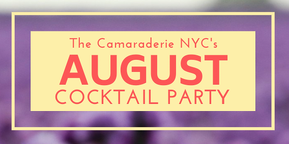 The Camaraderie NYC's August Cocktail Party