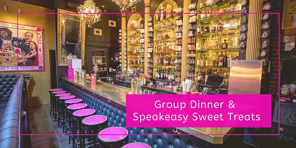 Group Dinner & Speakeasy Sweet Treats