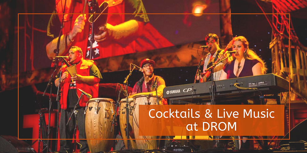 Cocktails & Live Music at DROM