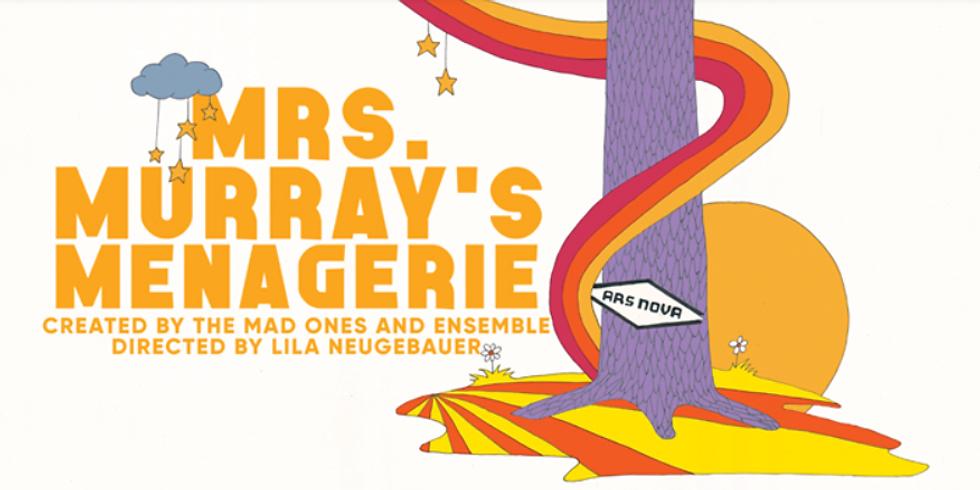 Members - Off Broadway Premiere: Mrs. Murray's Menagerie