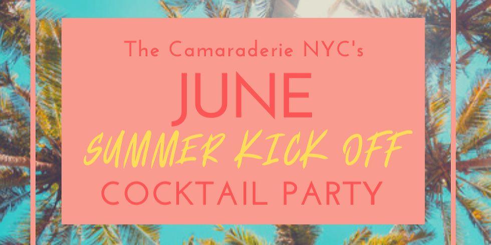 The Camaraderie NYC's Summer Kick Off Party