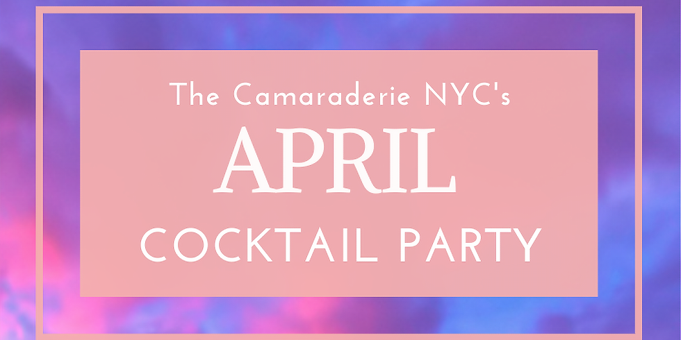 The Camaraderie NYC's April Cocktail Party