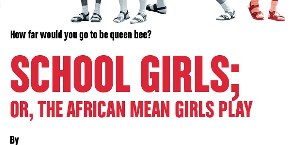 Members - School Girls; Or, The African Mean Girls Play