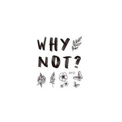 text why not temp tattoo | קעקוע טקסט