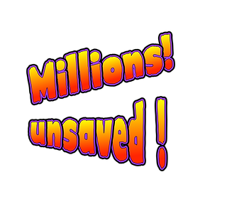 millions unsaved!.png