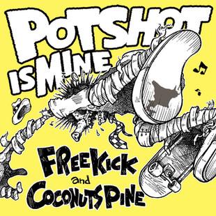 FREE KICK & COCONUTS PINE / Potshot Is Mine
