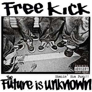 Free Kick / The Future Is Unknown