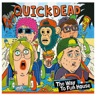 QUICKDEAD / The Way To Fun House