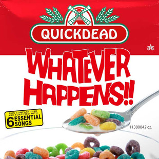 Quickdead - WHATEVER HAPPENS!!