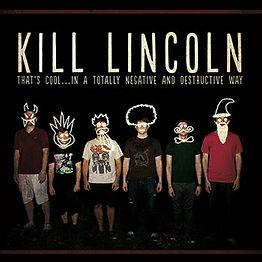 Kill-LincolnThatsCool.jpg