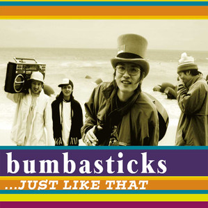 Bumbasticks / ...Just Like That