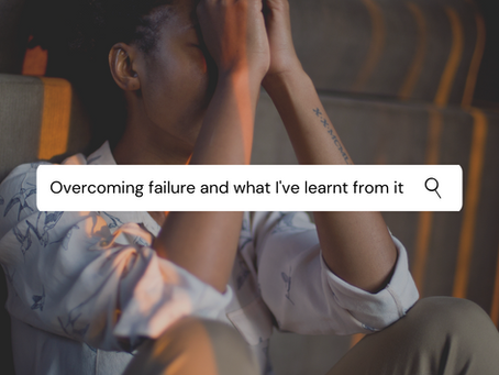 Overcoming failure and what I've learned from it