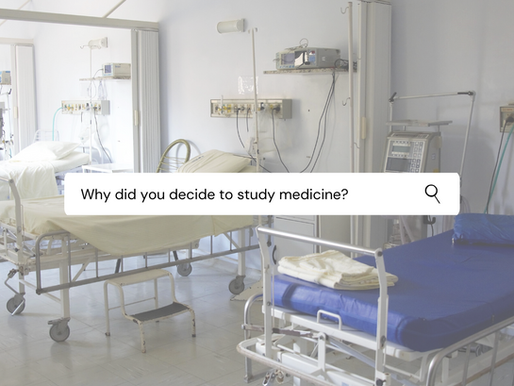 Why did you decide to study medicine?