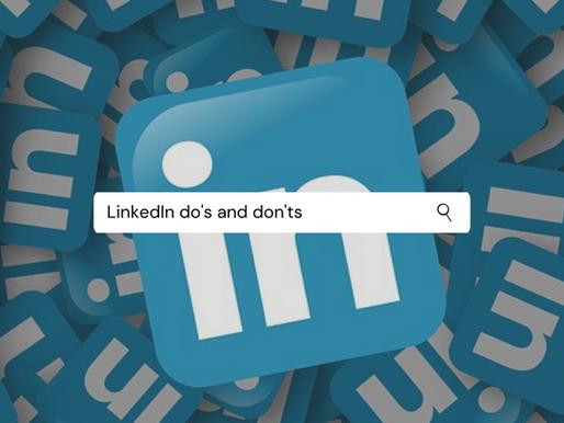 LinkedIn do's and don'ts