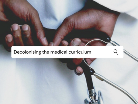 Decolonising the medical curriculum