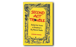 Second Act Trouble- Behind the Scenes at