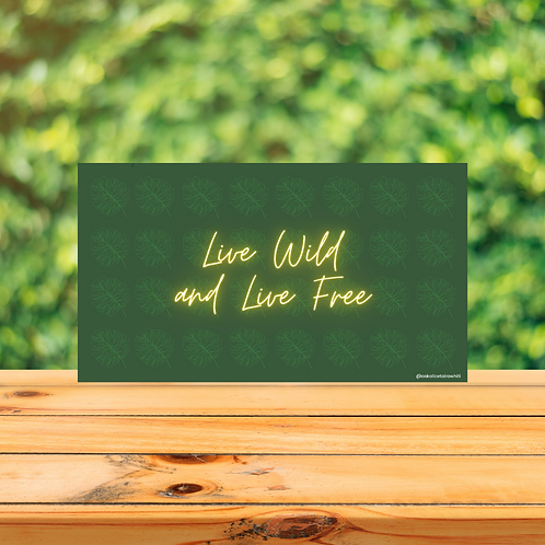 Live Wild and Live Free - Desktop Background