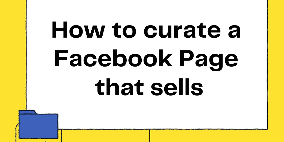 How to curate a Facebook Page that sells Workshop