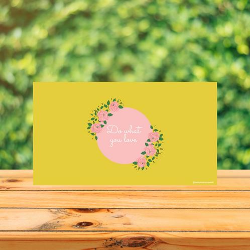 Do what you love Floral Desktop Background