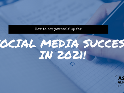 How to set up your Social Media for SUCCESS in 2021!